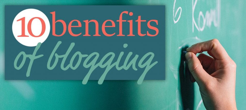 10 Benefits Of Blogging