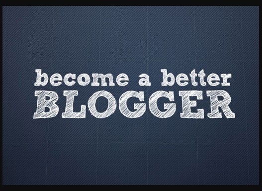Top Ten Tips To Become A Better Blogger